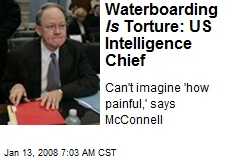 Waterboarding Is Torture: US Intelligence Chief