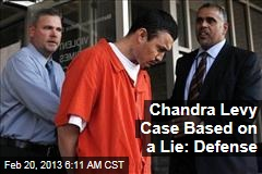 Chandra Levy Case Based on a Lie: Defense