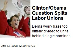 Clinton/Obama Question Splits Labor Unions