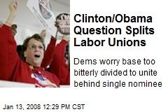 Clinton/Obama Question Splits Labor Unions