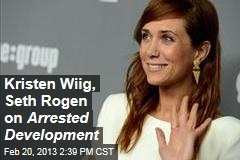 Kristen Wiig, Seth Rogen on Arrested Development