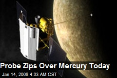Probe Zips Over Mercury Today