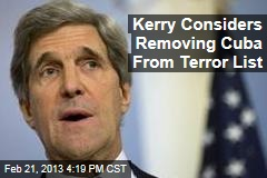 Kerry Considers Removing Cuba From Terror List