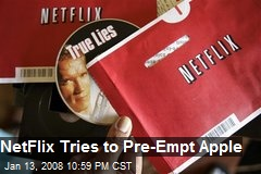 NetFlix Tries to Pre-Empt Apple