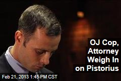 OJ Cop, Attorney Weigh In on Pistorius
