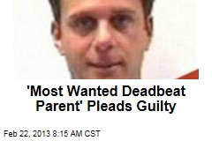 'Most Wanted Deadbeat Parent' Pleads Guilty