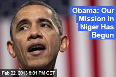 Obama: Our Mission in Niger Has Begun