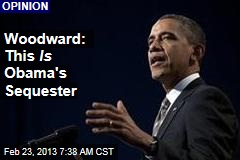 Woodward: This Is Obama's Sequester