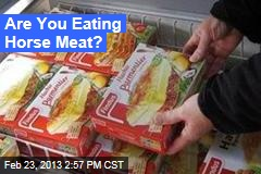 Are You Eating Horse Meat?