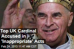 Top UK Cardinal Accused in 'Inappropriate' Acts