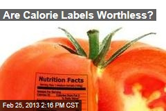 Are Calorie Labels Worthless?