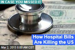 How Hospital Bills Are Killing the US
