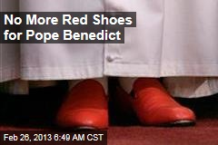 No More Red Shoes for Pope Benedict