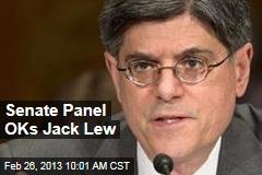 Senate Panel OKs Jack Lew