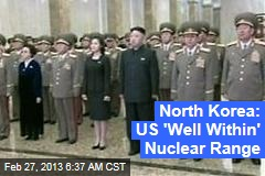 North Korea: US 'Well Within' Nuclear Range