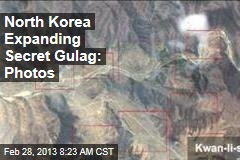 North Korea Expanding Secret Gulag: Photos