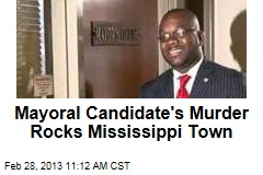 Mayoral Candidate's Murder Rocks Mississippi Town