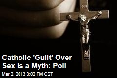 Catholic 'Guilt'? That's a Myth