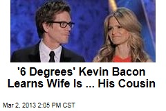 '6 Degrees' Kevin Bacon Learns Wife Is ... His Cousin