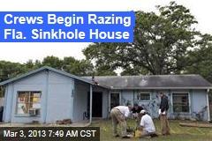 Crews Begin Razing Fla. Sinkhole House