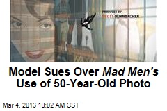 Model Sues Over Mad Men's Use of 50-Year-Old Photo