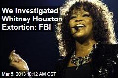 We Investigated Whitney Houston Extortion: FBI