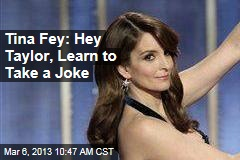 Tina Fey: Hey Taylor, Learn to Take a Joke