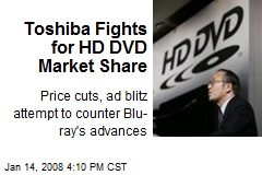 Toshiba Fights for HD DVD Market Share