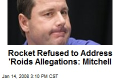 Rocket Refused to Address 'Roids Allegations: Mitchell