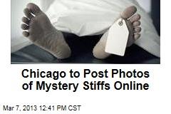 Chicago to Post Photos of Mystery Stiffs Online
