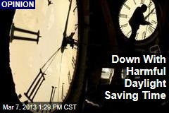 Down With Harmful Daylight Saving Time