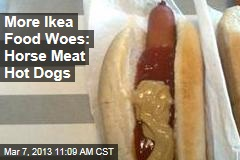More Ikea Food Woes: Horse Meat Hot Dogs