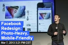 Facebook Redesign: Photo-Heavy, Mobile-Friendly