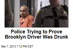 Police Trying to Prove Brooklyn Driver Was Drunk