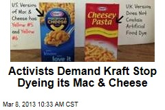Activists Demand Kraft Stop Dyeing its Mac & Cheese