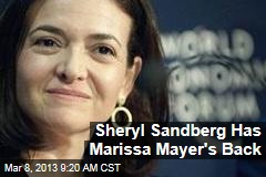 Sheryl Sandberg Has Marissa Mayer's Back