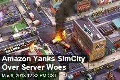 Amazon Yanks SimCity Over Server Woes