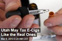 Utah May Tax E-Cigs Like the Real Ones