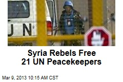 Syria Rebels Free 21 UN Peacekeepers