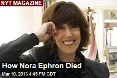 How Nora Ephron Died