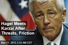Hagel Meets Karzai After Threats, Friction