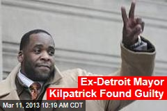Ex-Detroit Mayor Kilpatrick Found Guilty