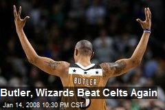Butler, Wizards Beat Celts Again