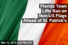 Florida Town Lifts Ban on Non-US Flags Ahead of St. Patrick's