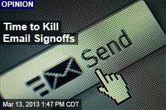 Time to Kill Email Signoffs