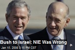 Bush to Israel: NIE Was Wrong