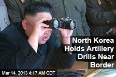 North Korea Holds Artillery Drills Near Border