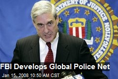 FBI Develops Global Police Net
