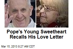 Pope's Young Sweetheart Recalls His Love Letter