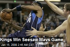 Kings Win Seesaw Mavs Game